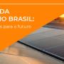 O crescimento da energia solar no Brasil: Cenário atual e perspectivas para o futuro
